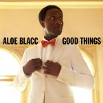 Aloe Blacc – Good Things
