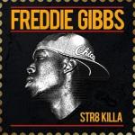 Freddie Gibbs – Str8 Killa