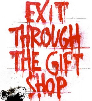 Exit Through the Gift Shop [2010]
