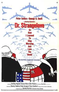 Dr. Strangelove or: How I Learned to Stop Worrying and Love the Bomb [1964]