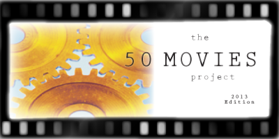 The 50 Movies Project: 2013 Edition