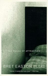 """The Rules of Attraction"" by Bret Easton Ellis"