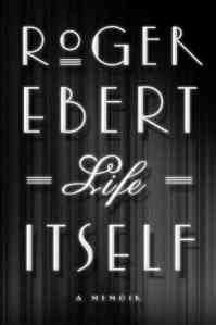 """Life Itself"" by Roger Ebert"