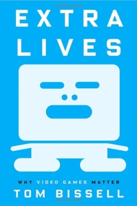 'Extra Lives: Why Video Games Matter' by Tom Bissell